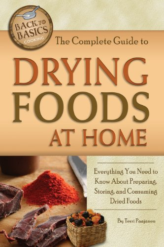 Review Of The Complete Guide to Drying Foods at Home: Everything You Need to Know About Preparing, S...