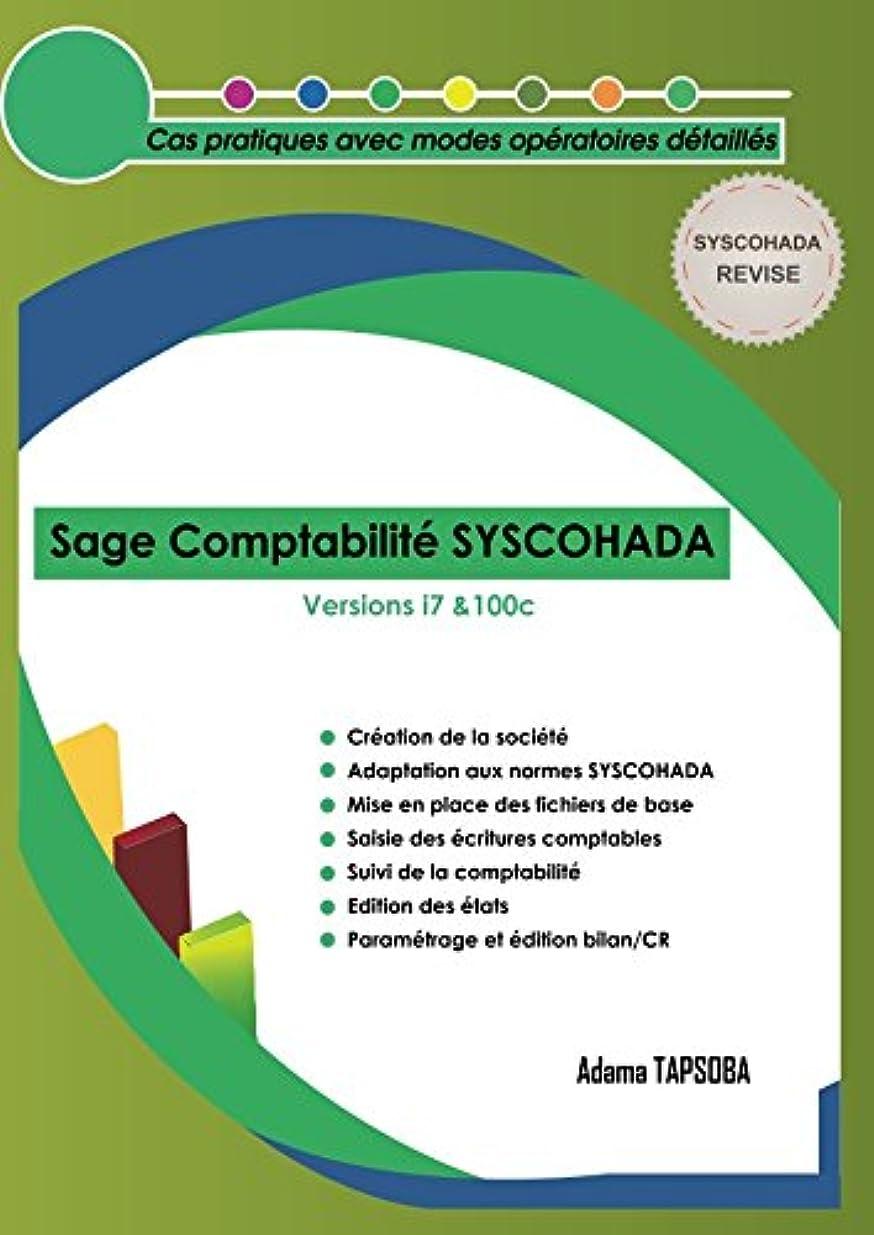 インタラクション今後勘違いするSage Comptabilité SYSCOHADA: Cas pratique avec modes opératoires détaillés (Tome)