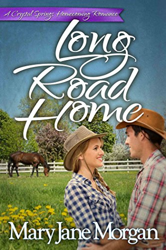 Long Road Home: Homecoming Series, Book 1 (Crystal Springs Romances) by [Mary Jane Morgan]