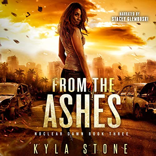 From the Ashes: A Post-Apocalyptic Survival Thriller cover art