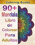 90+ Mandala Libro de Colorear Para Adultos: Libro de Colorear. Mandalas de Colorear para Adultos, Excelente Pasatiempo anti estrés para relajarse con bellísimas Mandalas
