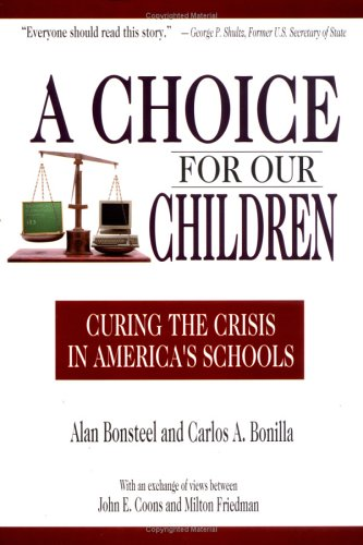 A Choice For Our Children Curing The Crisis In Americas Schools