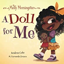 Molly Morningstar A Doll for Me: A Fun Story About Diversity, Inclusion, and A Sense of Belonging