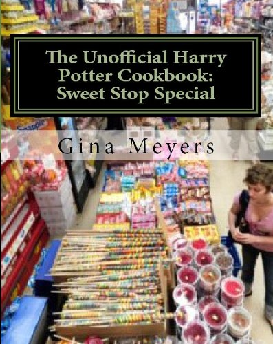The Unofficial Harry Potter Cookbook: Sweet Shop Stop (English Edition)