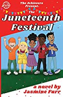 The Juneteenth Festival (Achievers)