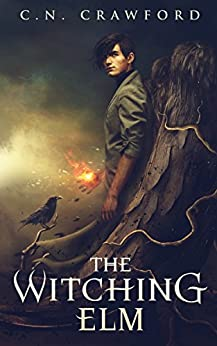 The Witching Elm (The Memento Mori Witch Trilogy Book 1) by [C.N. Crawford]