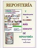 SEGUNDA PARTE CURSO COMPLETO DE REPOSTERIA: Y Segunda parte de El libro Más Completo de Repostería: 7 (COCINA. REPOSTERIA Y BEBIDA)