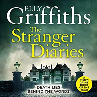 The Stranger Diaries                   By:                                                                                                                                 Elly Griffiths                               Narrated by:                                                                                                                                 Anjana Vasan,                                                                                        Andrew Wincott,                                                                                        Esther Wane,                   and others                 Length: 10 hrs and 32 mins     566 ratings     Overall 4.2