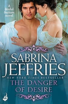 The Danger of Desire: Sinful Suitors 3 by [Sabrina Jeffries]
