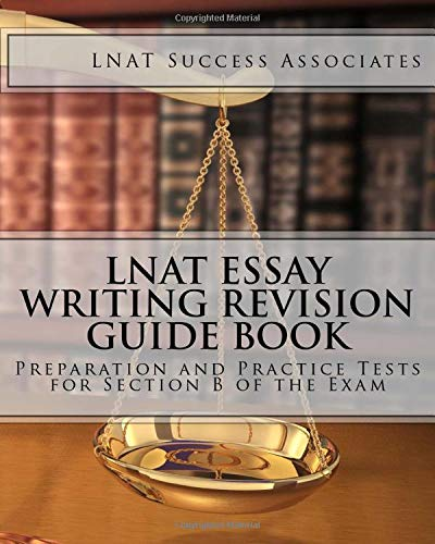 LNAT Essay Writing Revision Guide Book: Preparation and Practice Tests for Section B of the Exam (LNAT Test Prep Study Guide Series, Band 2)