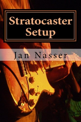 Stratocaster Setup: Including how to tune a guitar, how to tune a guitar by ear, how to change guitar strings and how to set guitar intonation and guitar action on all guitars