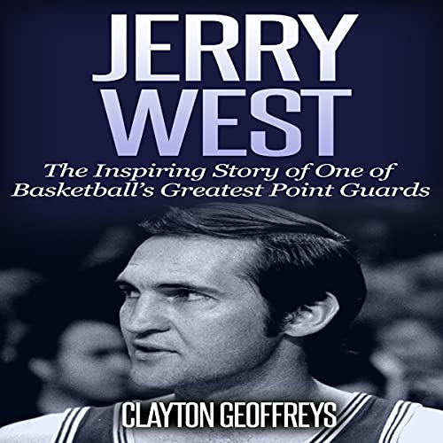 Jerry West Audiobook By Clayton Geoffreys cover art