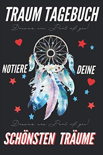 Traum Tagebuch Notire Deine Schönsten Träume: Tagebuch/Notizbuch