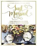 Just married – Das Kochbuch für frisch Verheiratete