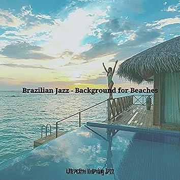Brazilian Jazz - Background for Beaches