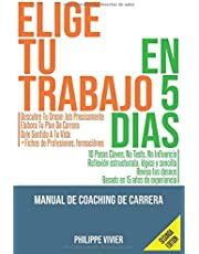 Elige Tu Trabajo En 5 dias: Manual De Coaching De Carrera