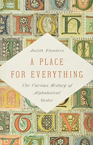 A Place for Everything: The Curious History of Alphabetical Order
