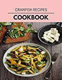 Crawfish Recipes Cookbook: Quick & Easy Recipes to Boost Weight Loss that Anyone Can Cook (English Edition)