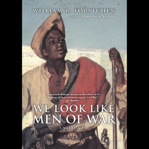 We Look Like Men of War                   By:                                                                                                                                 William R. Forstchen                               Narrated by:                                                                                                                                 Andrew L. Barnes                      Length: 6 hrs and 13 mins     11 ratings     Overall 4.2