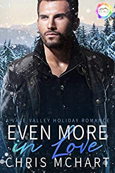 Even more in Love: A Holiday Romance (Vale Valley Season Four Book 12) by [Chris McHart, R. Phoenix]