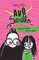 Avó Sarilho: Muita idade, pouco juízo (Portuguese Edition)