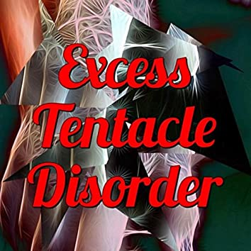 Excess Tentacle Disorder (Tangled in Tangled)