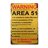 Tin Sign Old-Fashioned Warning Area 51 Authorized Deadly Force Bar Home Club Courtyard Man Cave Wall Decoration Warning Sign 8x12 Inches