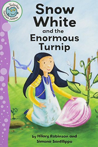 Snow White and the Enormous Turnip (Tadpoles: Fairytale Jumbles)