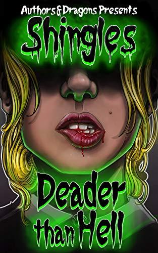 Deader Than Hell: Shingles Book 40