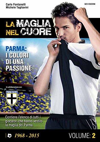La maglia nel cuore. Parma. I colori di una passione (Vol. 2)