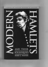 Modern Hamlets & Their Soliloquies (Studies in Theatre History and Culture)