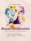Placer ConSentido: Lidera tu sexualidad y disfrútala al máximo (incluye audio con ejercicios prácticos)