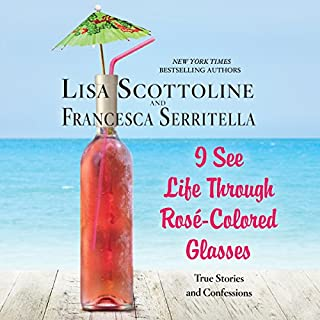 I See Life Through Rosé-Colored Glasses audiobook cover art
