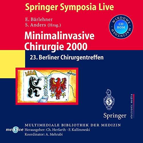 Minimalinvasive-Chirurgie 2000: 23. Berliner Chirurgentreffen (Multimediale Bibliothek der Medizin)