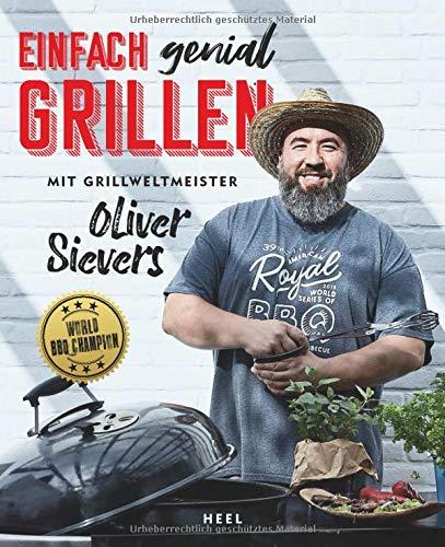 Einfach genial Grillen: Mit Grillweltmeister Oliver Sievers