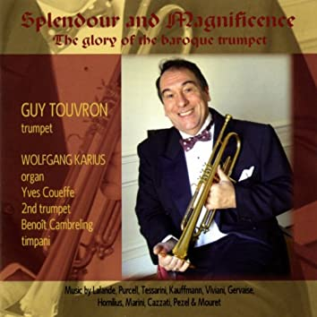 Splendour and Magnificence (The Glory of the Baroque Trumpet)