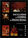 Encyclopédie du cinéma de Hong Kong - Des origines à nos jours de Emrik Gouneau ,Léonard Amara ,Stephen Chow (Préface) ( 13 octobre 2006 ) - 13/10/2006