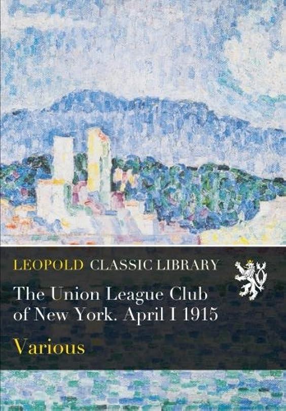 石炭マリン手綱The Union League Club of New York. April I 1915
