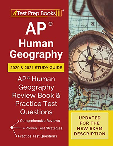 AP Human Geography 2020 and 2021 Study Guide: AP Human Geography Review Book and Practice Test Questions [Updated for the New Exam Description] (English Edition)