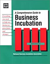 A Comprehensive Guide to Business Incubation