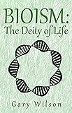 BIOISM: The Deity of Life (English Edition)