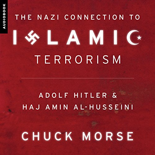 The Nazi Connection to Islamic Terrorism: Adolf Hitler and Haj Amin Al-Husseini audiobook cover art
