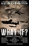 WHAT IF?: History Rewritten...with MAGIC! (Alternative History Book 1) (English Edition)