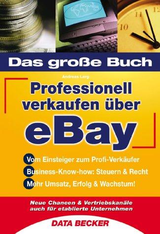 Das große Buch professionell verkaufen über eBay