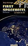 First Spacehotel. Der Roman: Urlaub im All