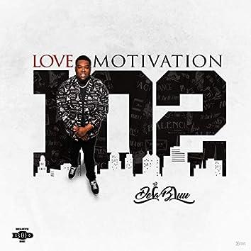 Love Motivation 102