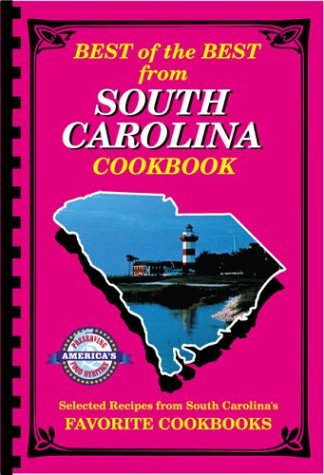 Best of the Best from South Carolina: Selected Recipes from South Carolina's Favorite Cookbooks