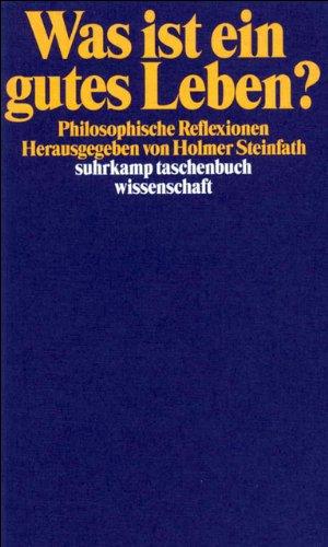 Was ist ein gutes Leben?: Philosophische Reflexionen (suhrkamp taschenbuch wissenschaft)
