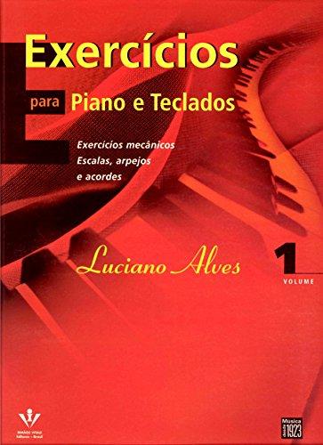 Exercícios para Piano e Teclados: Exercícios mecânicos, escalas, arpejos e acordes