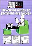 Dilbert, tome 6 - Devenons riches en profitant des faibles